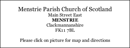 Menstrie Parish Church of Scotland Main Street East MENSTRIE Clackmannanshire FK11 7BL  Please click on picture for map and directions